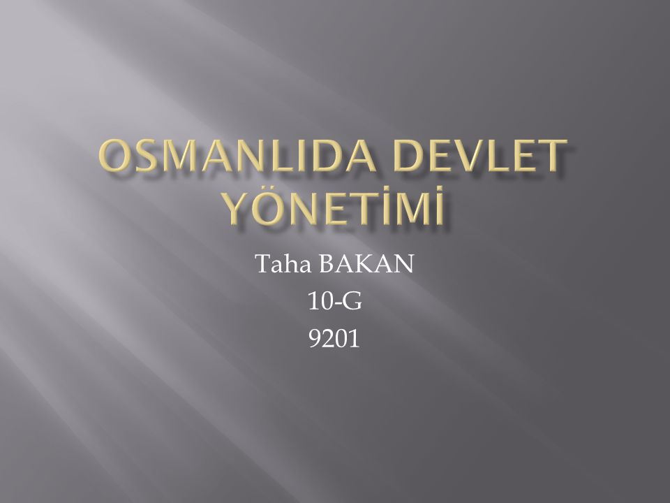 Osmanlı Devleti mutlak monarşi ile yönetilirdi.