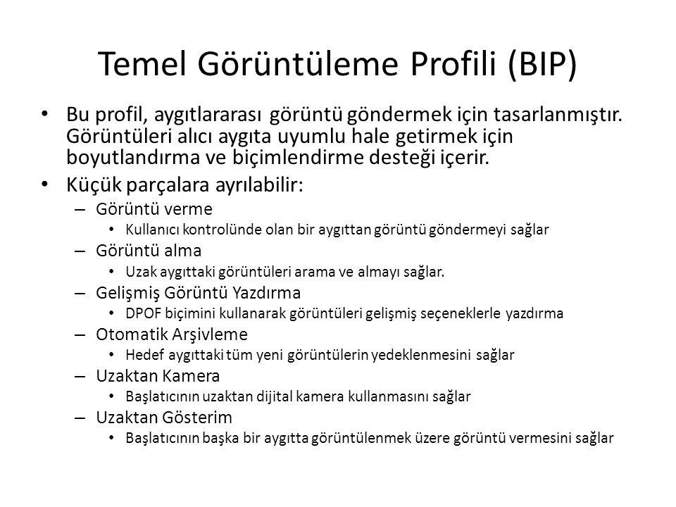 Temel Görüntüleme Profili (BIP) Bu profil, aygıtlararası görüntü göndermek için tasarlanmıştır. Görüntüleri alıcı aygıta uyumlu hale getirmek için boy