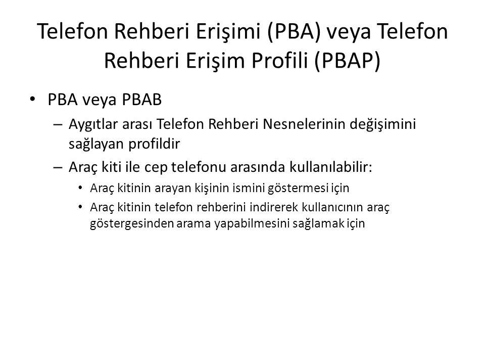 Telefon Rehberi Erişimi (PBA) veya Telefon Rehberi Erişim Profili (PBAP) PBA veya PBAB – Aygıtlar arası Telefon Rehberi Nesnelerinin değişimini sağlay
