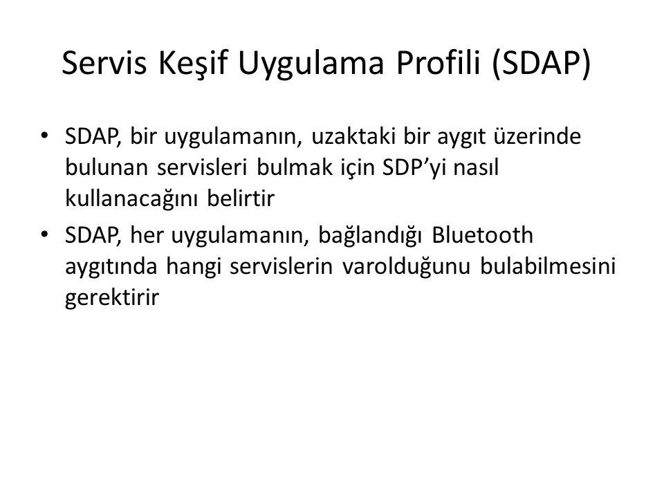 Servis Keşif Uygulama Profili (SDAP) SDAP, bir uygulamanın, uzaktaki bir aygıt üzerinde bulunan servisleri bulmak için SDP'yi nasıl kullanacağını beli