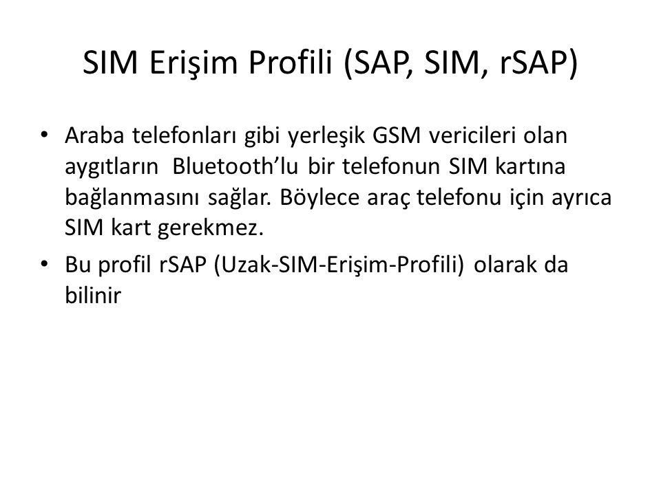 SIM Erişim Profili (SAP, SIM, rSAP) Araba telefonları gibi yerleşik GSM vericileri olan aygıtların Bluetooth'lu bir telefonun SIM kartına bağlanmasını
