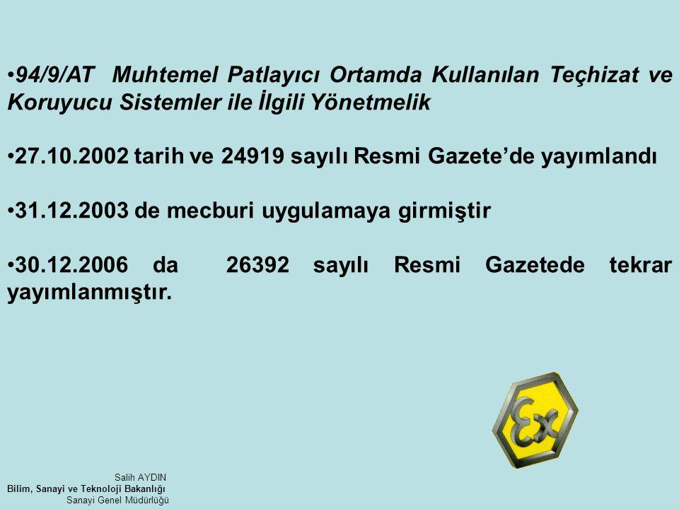 84 ADET EXNBG Sheets Mevcut http://ec.europa.eu/enterprise/sectors/mechanical/ documents/guidance/atex/clarification/ Salih AYDIN Bilim, Sanayi ve Teknoloji Bakanlığı Sanayi Genel Müdürlüğü