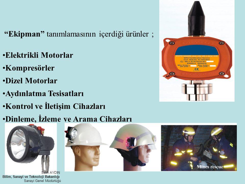 """""""Ekipman"""" tanımlamasının içerdiği ürünler ; Elektrikli Motorlar Kompresörler Dizel Motorlar Aydınlatma Tesisatları Kontrol ve İletişim Cihazları Dinle"""