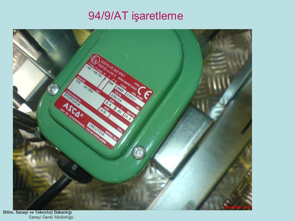 94/9/AT işaretleme Salih AYDIN Bilim, Sanayi ve Teknoloji Bakanlığı Sanayi Genel Müdürlüğü