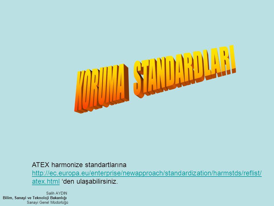 ATEX harmonize standartlarına http://ec.europa.eu/enterprise/newapproach/standardization/harmstds/reflist/ atex.html 'den ulaşabilirsiniz. http://ec.e
