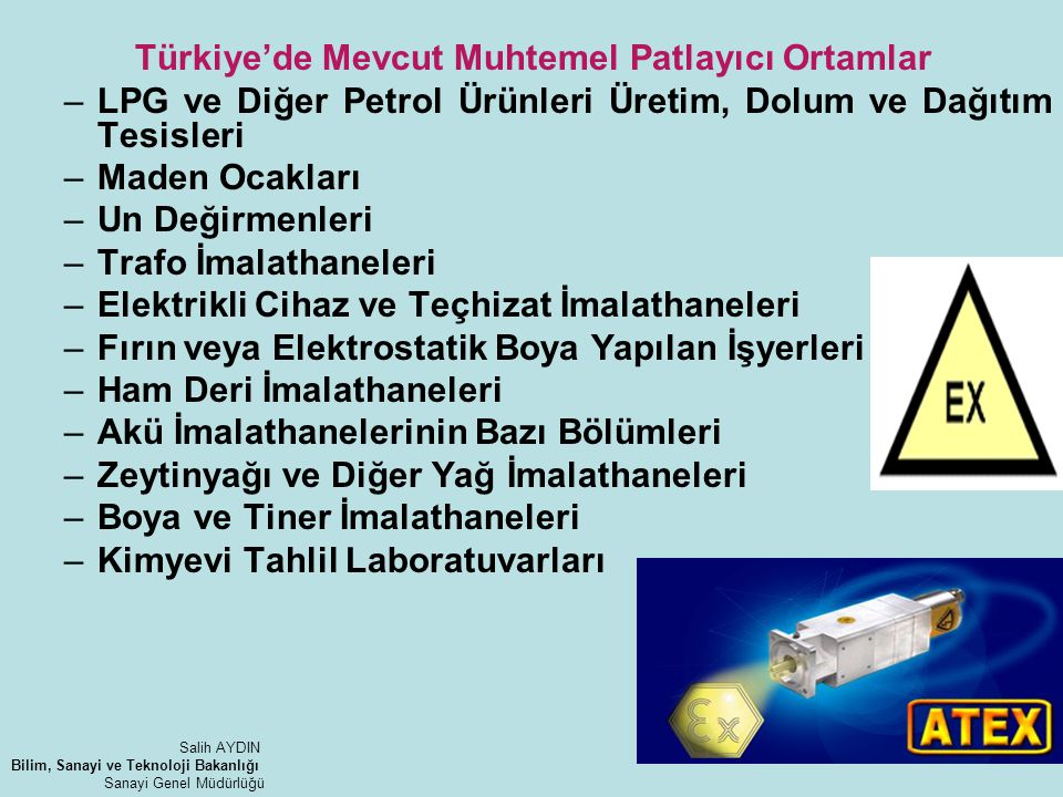 Türkiye'de Mevcut Muhtemel Patlayıcı Ortamlar –LPG ve Diğer Petrol Ürünleri Üretim, Dolum ve Dağıtım Tesisleri –Maden Ocakları –Un Değirmenleri –Trafo