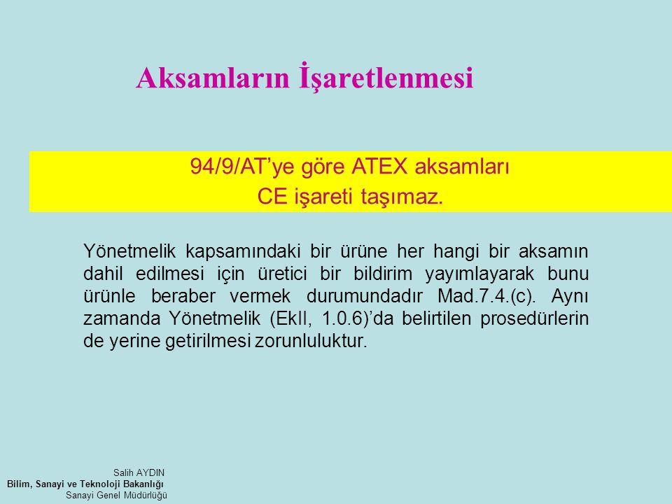 94/9/AT'ye göre ATEX aksamları CE işareti taşımaz. Aksamların İşaretlenmesi Yönetmelik kapsamındaki bir ürüne her hangi bir aksamın dahil edilmesi içi