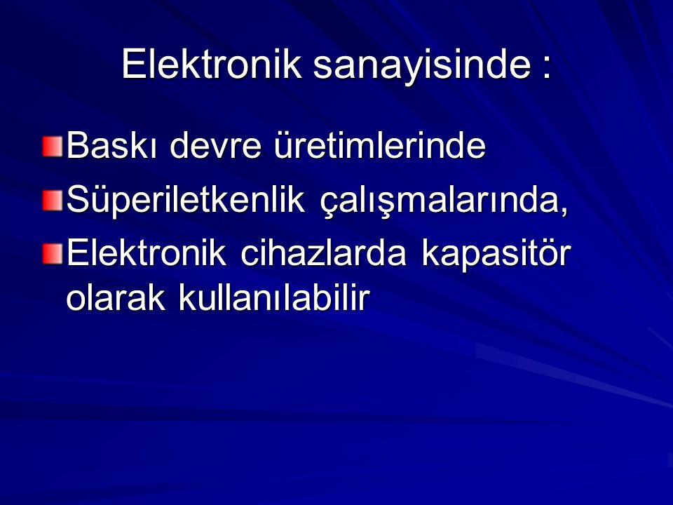 Elektronik sanayisinde : Baskı devre üretimlerinde Süperiletkenlik çalışmalarında, Elektronik cihazlarda kapasitör olarak kullanılabilir
