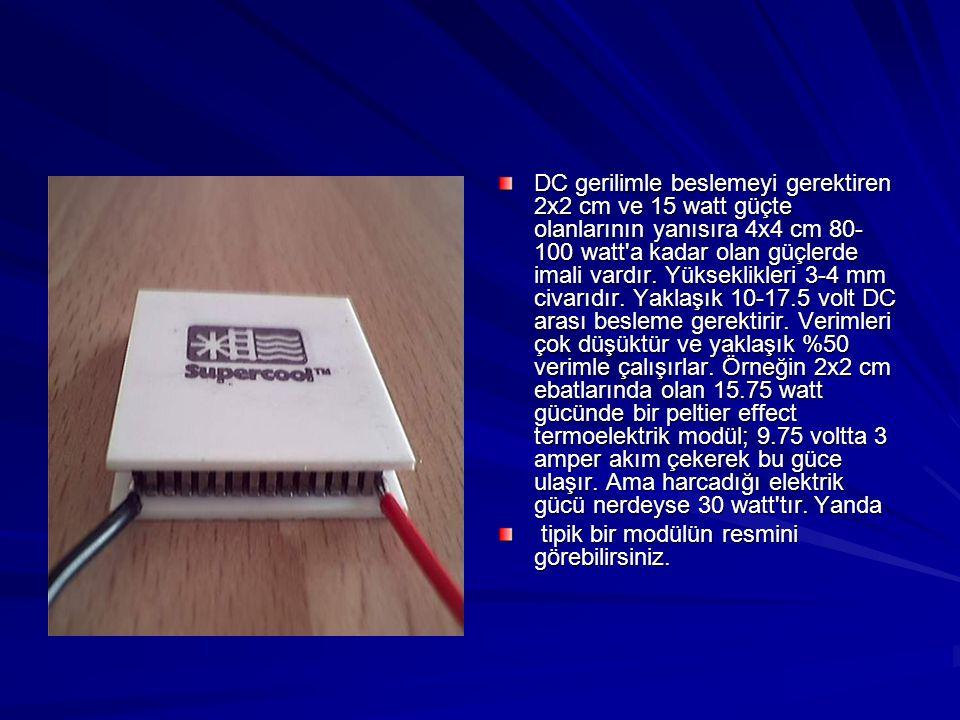 DC gerilimle beslemeyi gerektiren 2x2 cm ve 15 watt güçte olanlarının yanısıra 4x4 cm 80- 100 watt'a kadar olan güçlerde imali vardır. Yükseklikleri 3