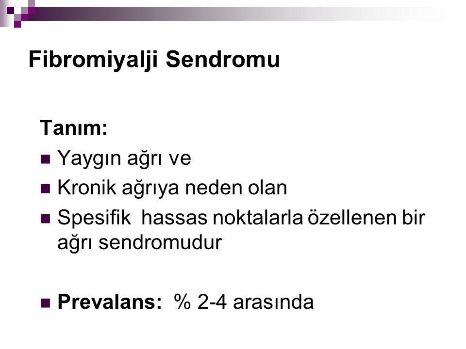 Fibromiyalji Sendromunun (FS) Özellikleri Beyaz ırk % 90 üzerinde kadın Sıklıkla orta yaş hastalığıdır