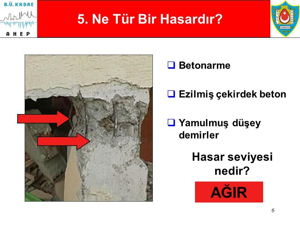 5 4. Ne Tür Bir Hasardır?  Kerpiç  Çapraz / Diagonal çatlaklar Hasar seviyesi nedir? Kısmi mi? Genel mi? ORTA (Kısmi ise ) AĞIR (Genel ise)