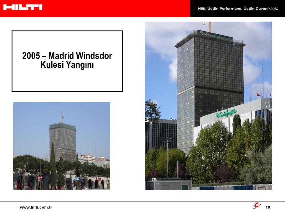10 www.hilti.com.tr 2005 – Madrid Windsdor Kulesi Yangını