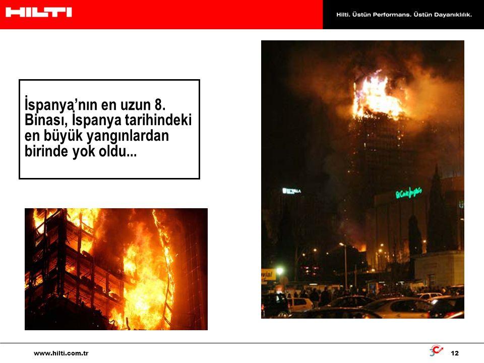 12 www.hilti.com.tr İspanya'nın en uzun 8. Binası, İspanya tarihindeki en büyük yangınlardan birinde yok oldu...