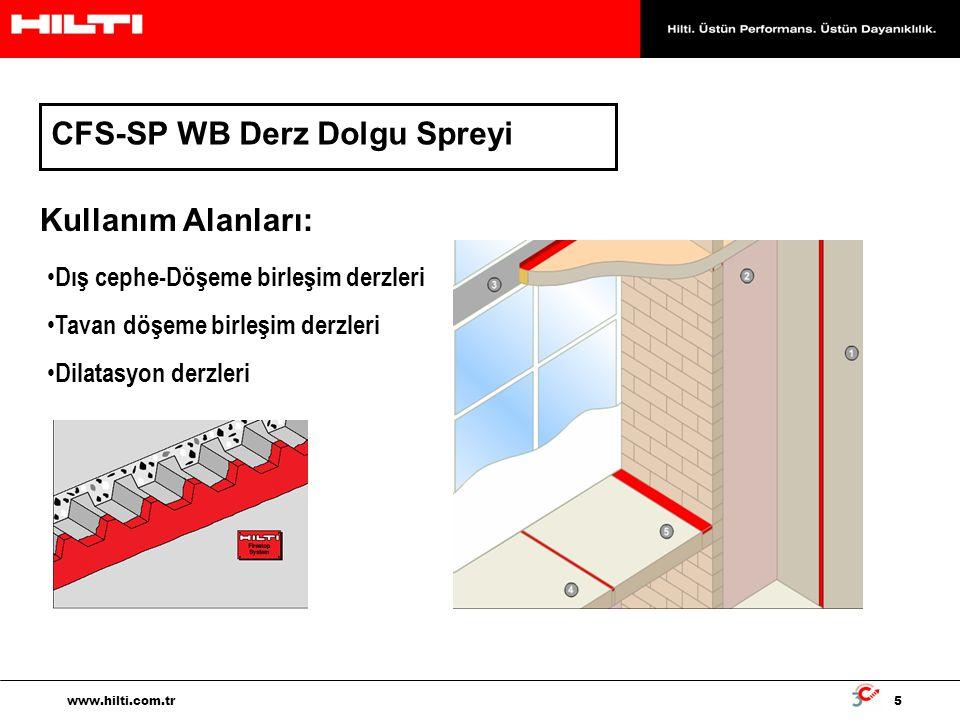 5 www.hilti.com.tr Kullanım Alanları: Dış cephe-Döşeme birleşim derzleri Tavan döşeme birleşim derzleri Dilatasyon derzleri CFS-SP WB Derz Dolgu Sprey