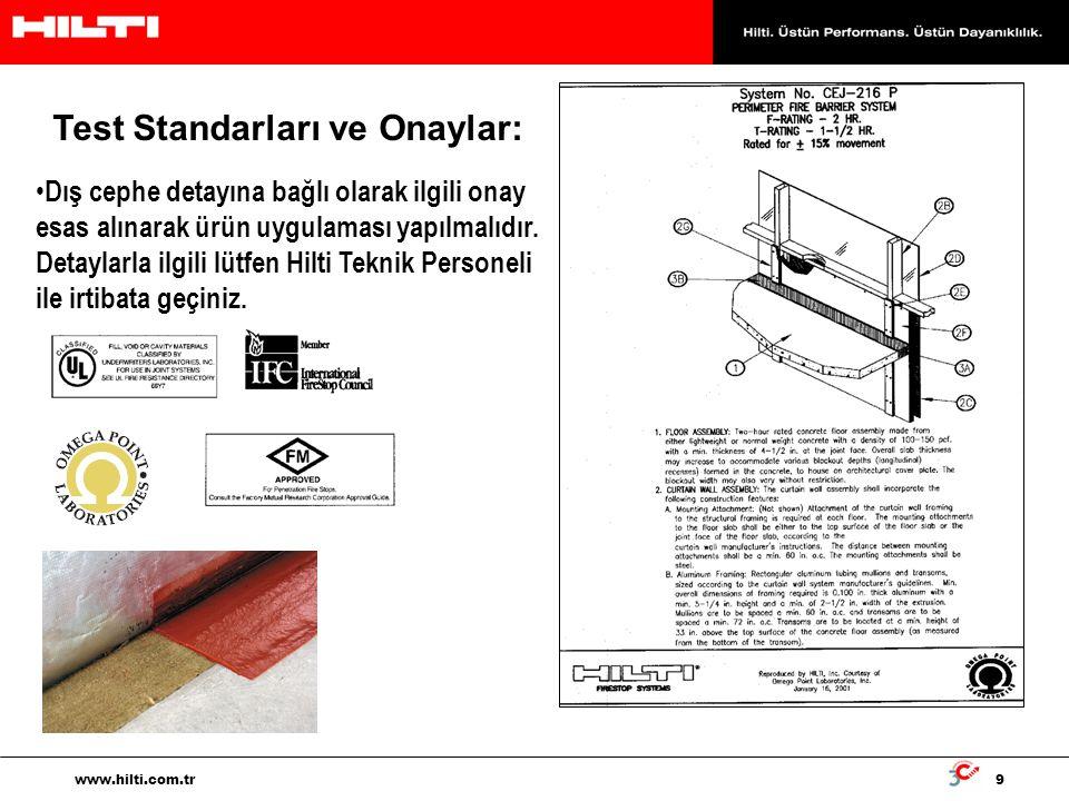 9 www.hilti.com.tr Test Standarları ve Onaylar: Dış cephe detayına bağlı olarak ilgili onay esas alınarak ürün uygulaması yapılmalıdır. Detaylarla ilg