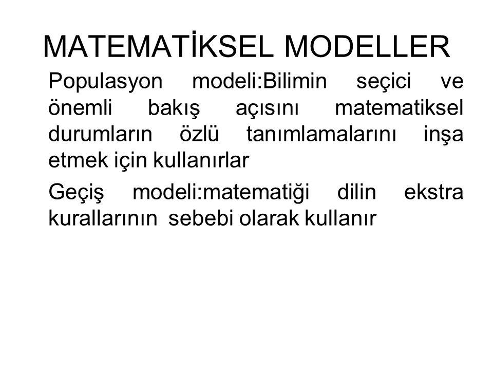MATEMATİKSEL MODELLER Populasyon modeli:Bilimin seçici ve önemli bakış açısını matematiksel durumların özlü tanımlamalarını inşa etmek için kullanırla