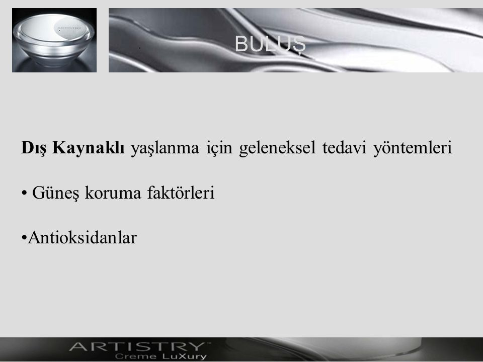 ARTISTRY TM CİLT BAKIM TEKNOLOJİSİ ARTISTRY TIME DEFIANCE TM Ürünleri ARTISTRY TIME DEFIANCE TM Yoğun Onarım Serumu ARTISTRY Creme LuXury Cell Effect (Hücre etkisi) Deep Night Action Complex Derma Cell Exchange (Derma Hücre Değişimi)
