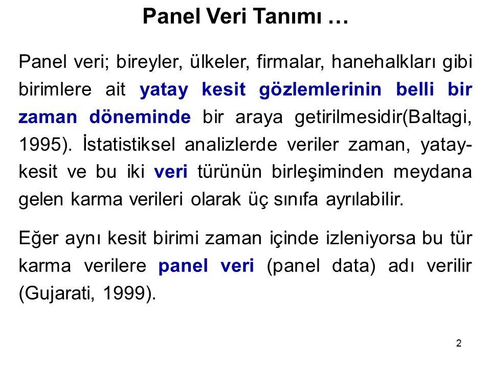 63 …Panel Veri Yaklaşımı İçin Bir Örnek… Tablo 1 incelendiğinde katsayı işaretlerinin beklentileri karşıladığı söylenebilir.