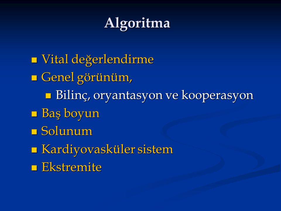 Vital değerlendirme Vital değerlendirme Genel görünüm, Genel görünüm, Bilinç, oryantasyon ve kooperasyon Bilinç, oryantasyon ve kooperasyon Baş boyun