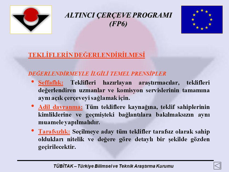 ALTINCI ÇERÇEVE PROGRAMI (FP6) TÜBİTAK – Türkiye Bilimsel ve Teknik Araştırma Kurumu TEKLİFLERİN DEĞERLENDİRİLMESİ DEĞERLENDİRMEYLE İLGİLİ TEMEL PRENS