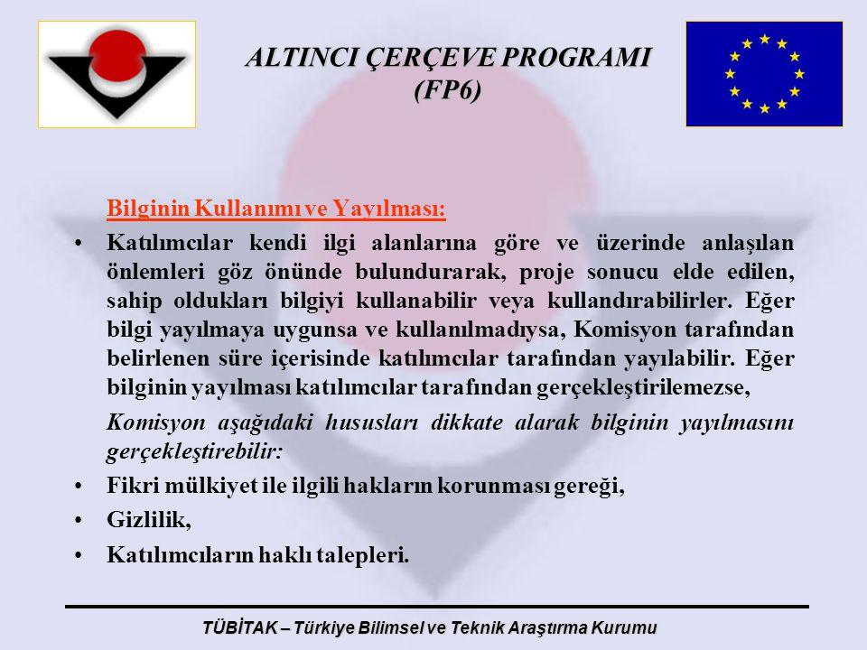 ALTINCI ÇERÇEVE PROGRAMI (FP6) TÜBİTAK – Türkiye Bilimsel ve Teknik Araştırma Kurumu Bilginin Kullanımı ve Yayılması: Katılımcılar kendi ilgi alanları
