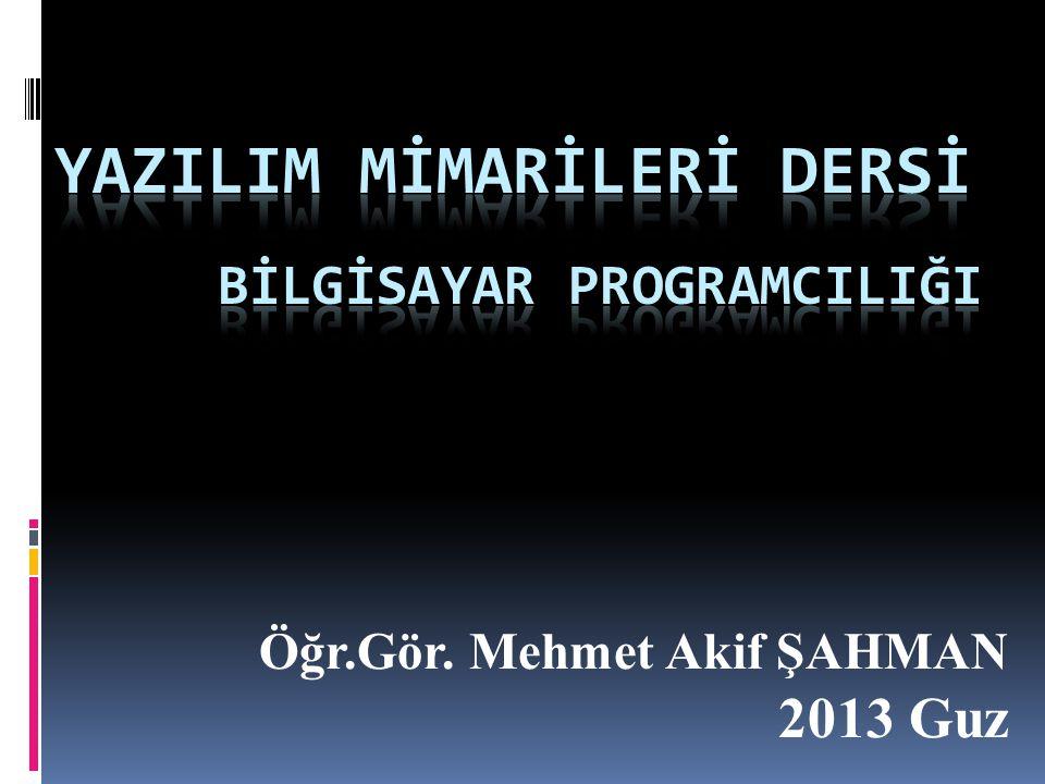 Öğr.Gör. Mehmet Akif ŞAHMAN 2013 Guz
