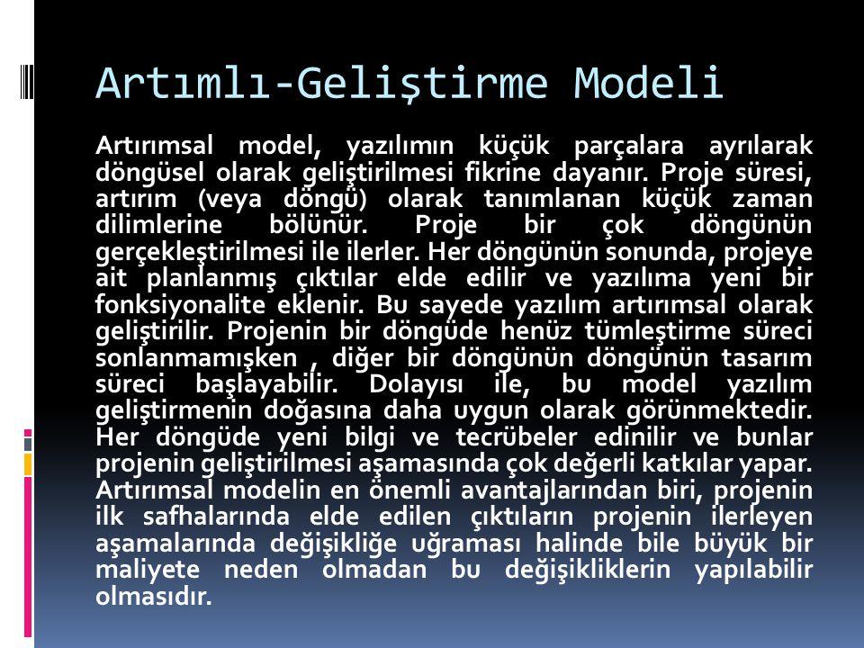 Artımlı-Geliştirme Modeli Artırımsal model, yazılımın küçük parçalara ayrılarak döngüsel olarak geliştirilmesi fikrine dayanır. Proje süresi, artırım