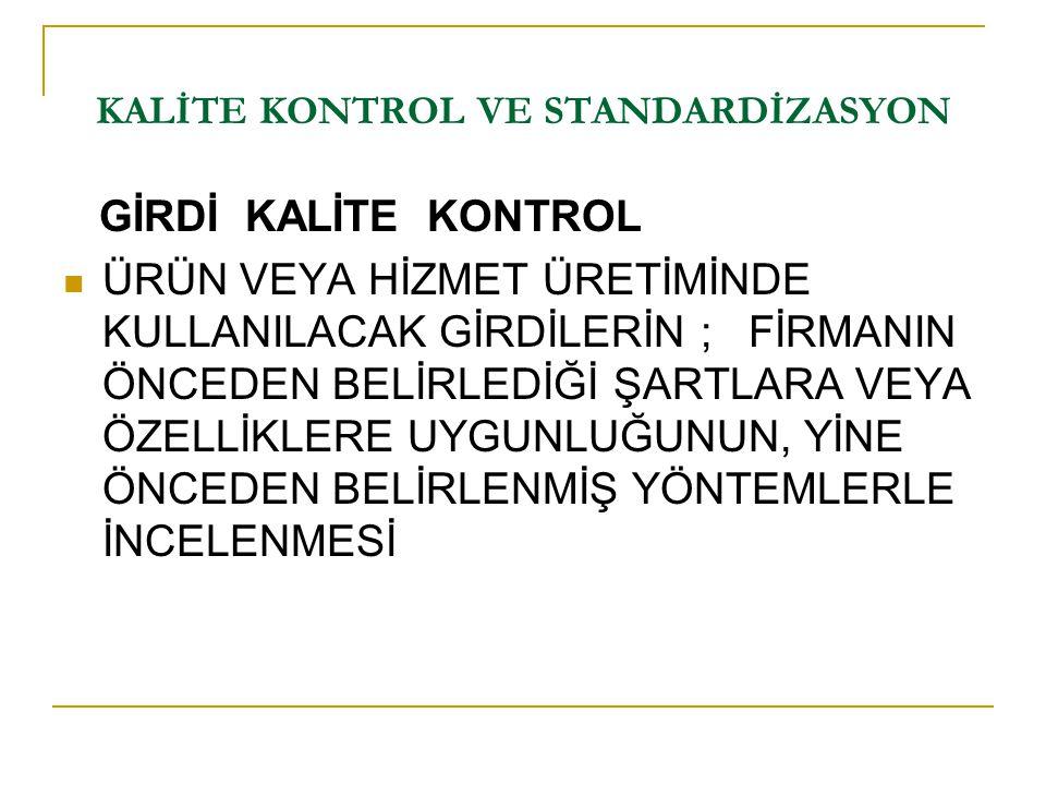 KALİTE KONTROL VE STANDARDİZASYON KRİTİK ÖLÇÜLER/DEĞERLER