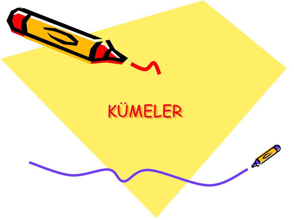 Birleşim İşleminin Özellikleri Kümelerde birleşim işleminin değişme özelliği vardır.
