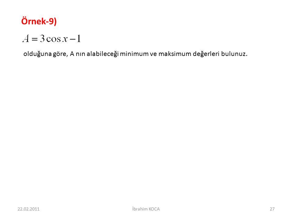 22.02.2011İbrahim KOCA27 Örnek-9) olduğuna göre, A nın alabileceği minimum ve maksimum değerleri bulunuz.