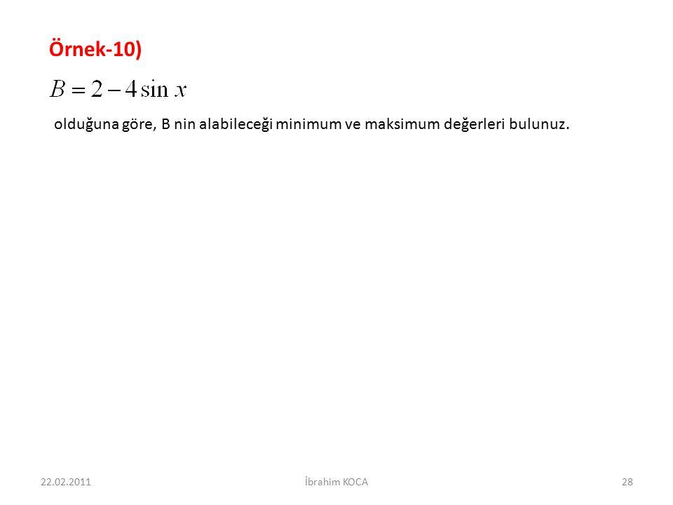 22.02.2011İbrahim KOCA28 Örnek-10) olduğuna göre, B nin alabileceği minimum ve maksimum değerleri bulunuz.