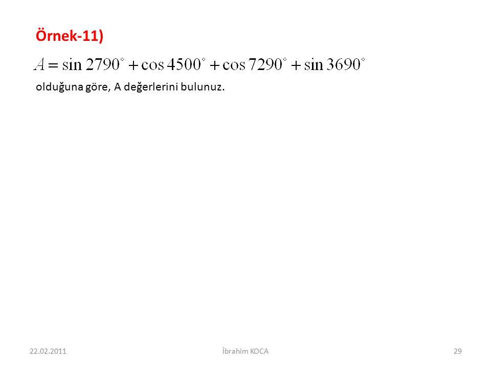 22.02.2011İbrahim KOCA29 Örnek-11) olduğuna göre, A değerlerini bulunuz.