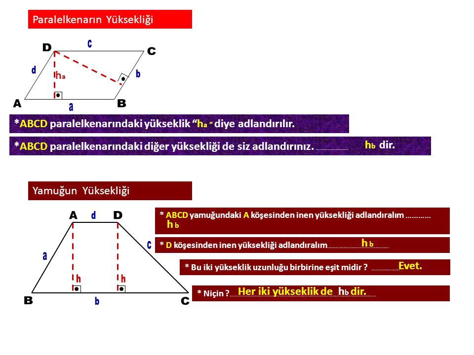 """Paralelkenarın Yüksekliği haha *ABCD paralelkenarındaki yükseklik """"h a """" diye adlandırılır. *ABCD paralelkenarındaki diğer yüksekliği de siz adlandırı"""