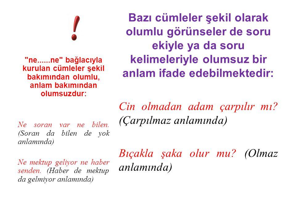 4.3.SORU CÜMLESİ Soru cümlesi, soru yoluyla bilgi almayı amaçlayan cümledir.