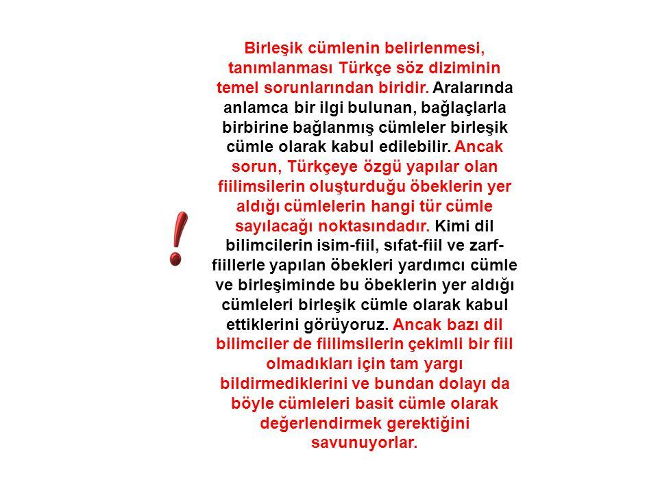Birleşik cümlenin belirlenmesi, tanımlanması Türkçe söz diziminin temel sorunlarından biridir. Aralarında anlamca bir ilgi bulunan, bağlaçlarla birbir