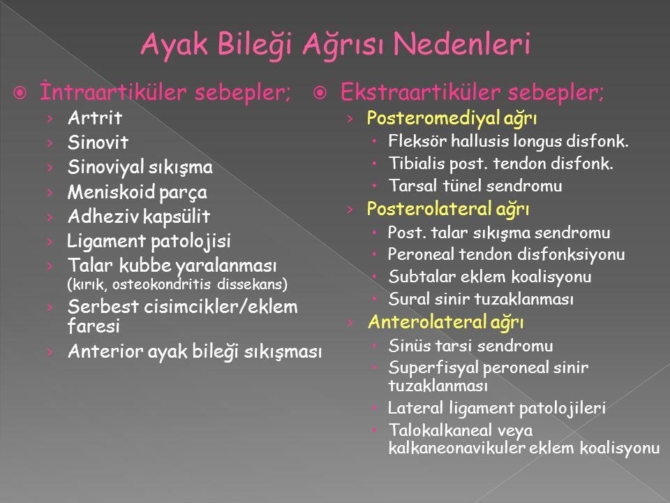  İntraartiküler sebepler; › Artrit › Sinovit › Sinoviyal sıkışma › Meniskoid parça › Adheziv kapsülit › Ligament patolojisi › Talar kubbe yaralanması