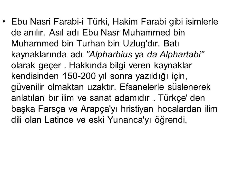 Ebu Nasri Farabi-i Türki, Hakim Farabi gibi isimlerle de anılır.