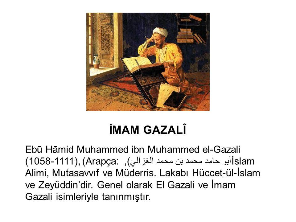 Ebū Hāmid Muhammed ibn Muhammed el-Gazali (1058-1111), (Arapça: أبو حامد محمد بن محمد الغزالي), İslam Alimi, Mutasavvıf ve Müderris.