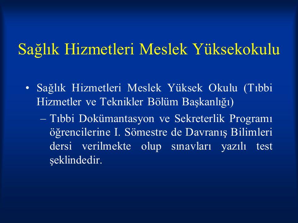 Sağlık Hizmetleri Meslek Yüksekokulu Sağlık Hizmetleri Meslek Yüksek Okulu (Tıbbi Hizmetler ve Teknikler Bölüm Başkanlığı) –Tıbbi Dokümantasyon ve Sek