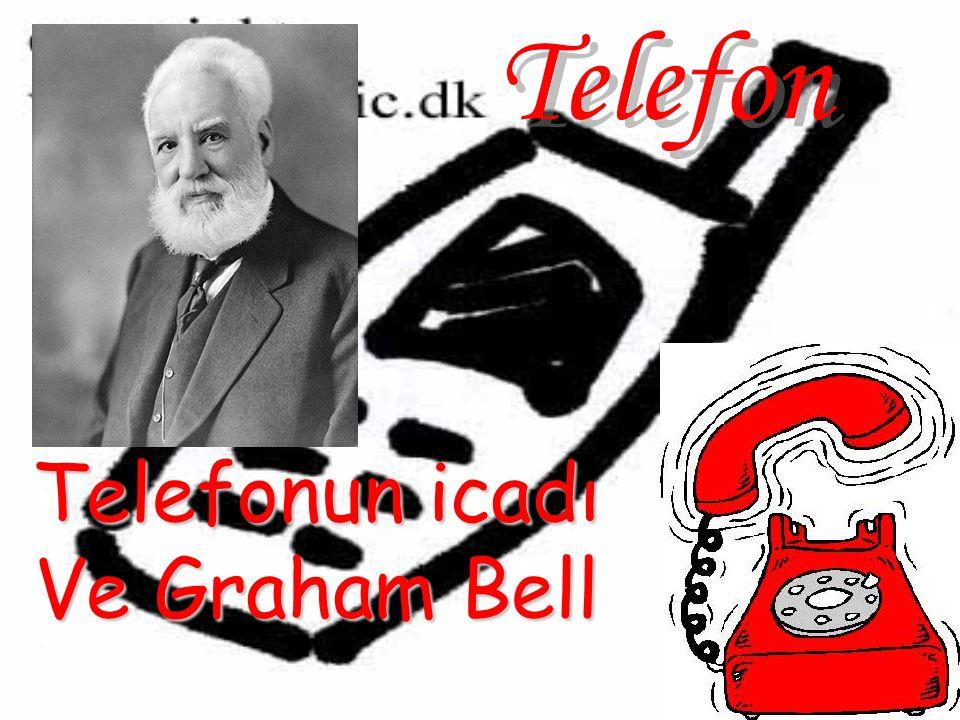 Telefon Telefonun icadı Ve Graham Bell