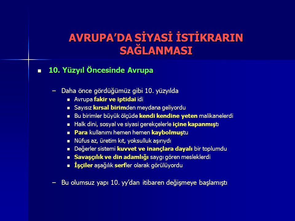 AVRUPA'DA SİYASİ İSTİKRARIN SAĞLANMASI 10.Yüzyıl Öncesinde Avrupa 10.