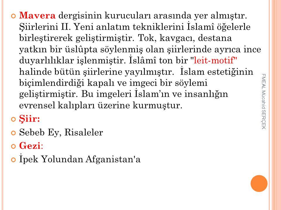 Mavera dergisinin kurucuları arasında yer almıştır. Şiirlerini II. Yeni anlatım tekniklerini İslamî öğelerle birleştirerek geliştirmiştir. Tok, kavgac