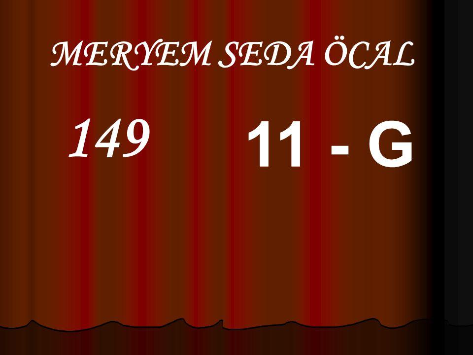 MERYEM SEDA ÖCAL 149 11 - G