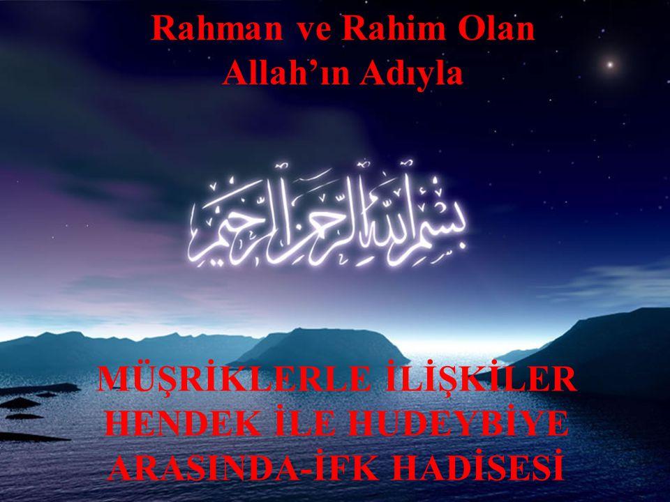 Hz Muhammed'in İslam'a ve Müslümanlara Yönelik Saldırılarla Mücadelesi Hendek Savaşı ile Hudeybiye Barışı arasında Müşriklerle İlişkiler-İfk Hadisesi Gerdanlığı aramak için yeniden iniyor.