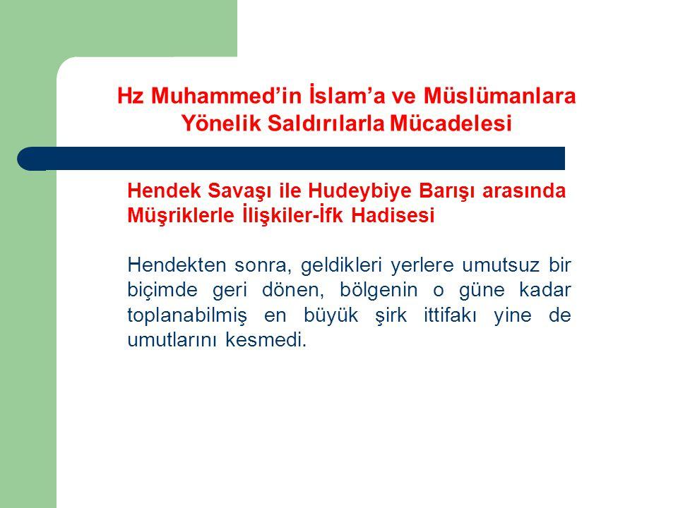 Hz Muhammed'in İslam'a ve Müslümanlara Yönelik Saldırılarla Mücadelesi Hendek Savaşı ile Hudeybiye Barışı arasında Müşriklerle İlişkiler-İfk Hadisesi Seferden dönerken bir olay yaşandı.