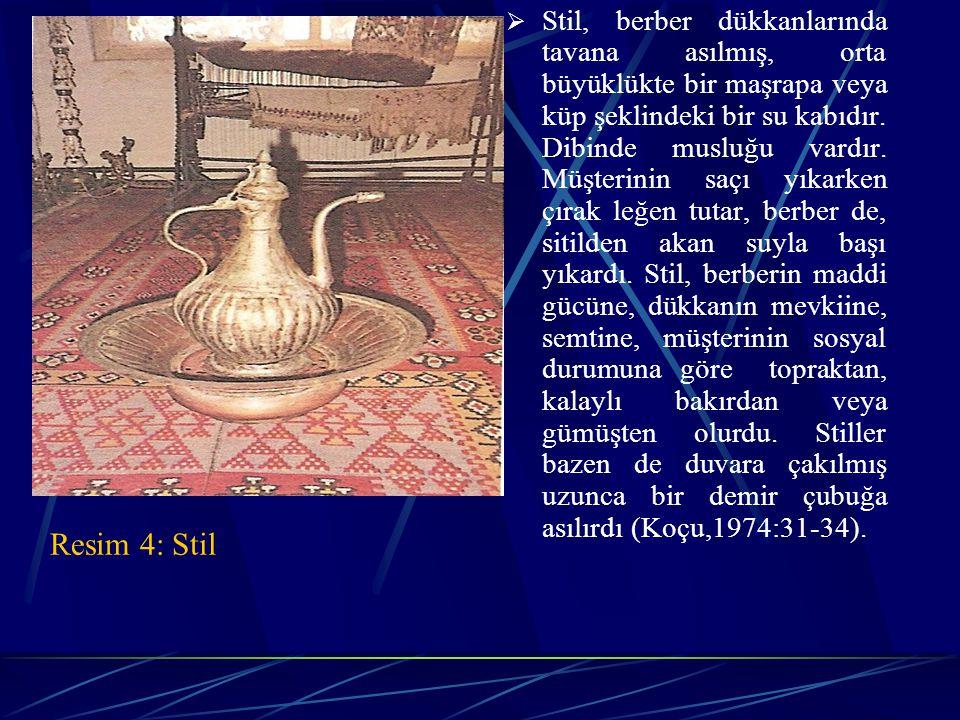 Resim 4: Stil  Stil, berber dükkanlarında tavana asılmış, orta büyüklükte bir maşrapa veya küp şeklindeki bir su kabıdır.