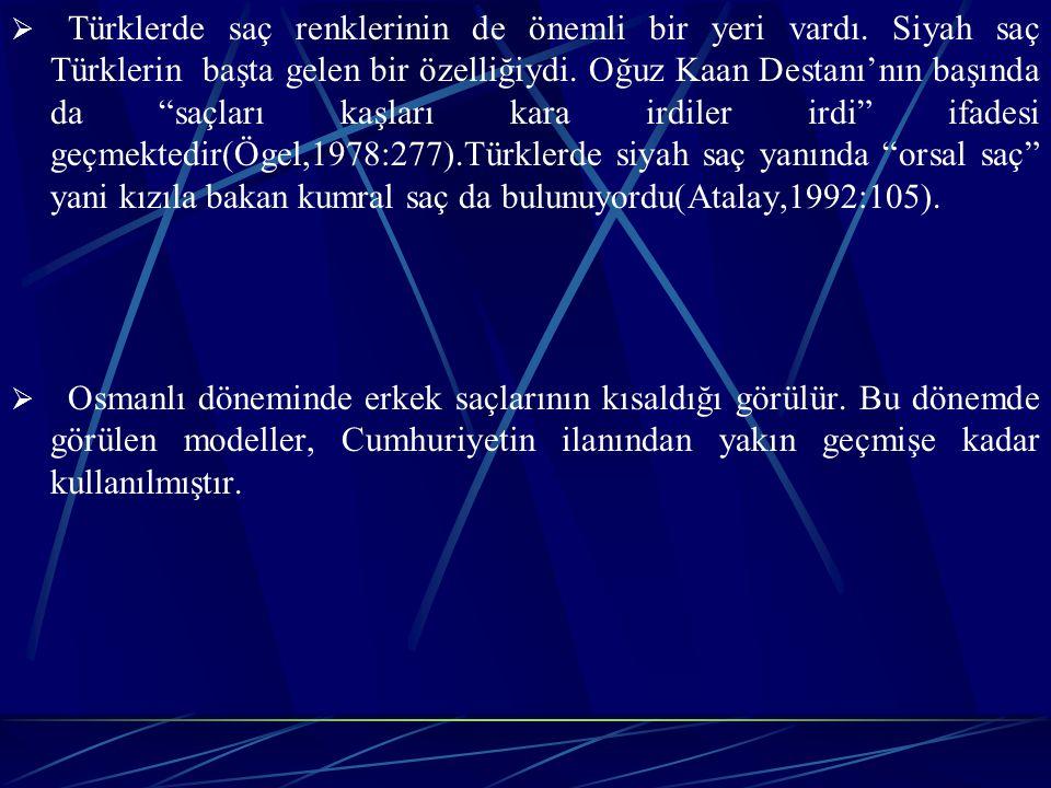  Türklerde saç renklerinin de önemli bir yeri vardı.