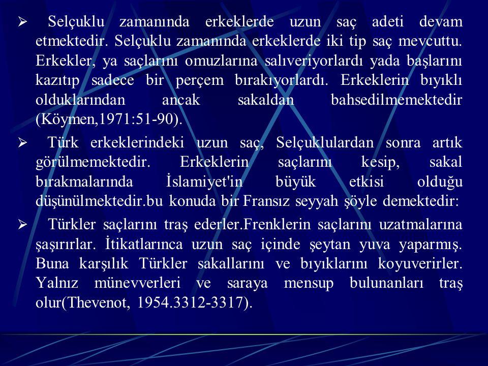  Osmanlı döneminde Kanuni Sultan Süleyman zamanında kahve keyfinin yayılıp, İstanbul'da ilk kahvehanelerin açılmasına kadar berber dükkanlarının nasıl yerler oldukları bilinmemektedir.