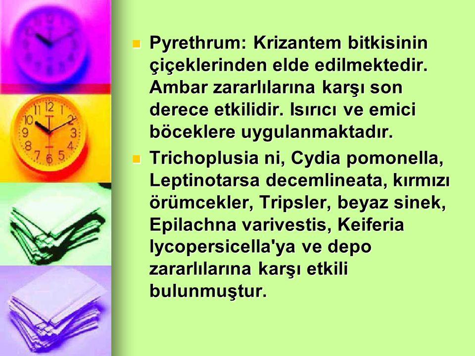 Pyrethrum: Krizantem bitkisinin çiçeklerinden elde edilmektedir.