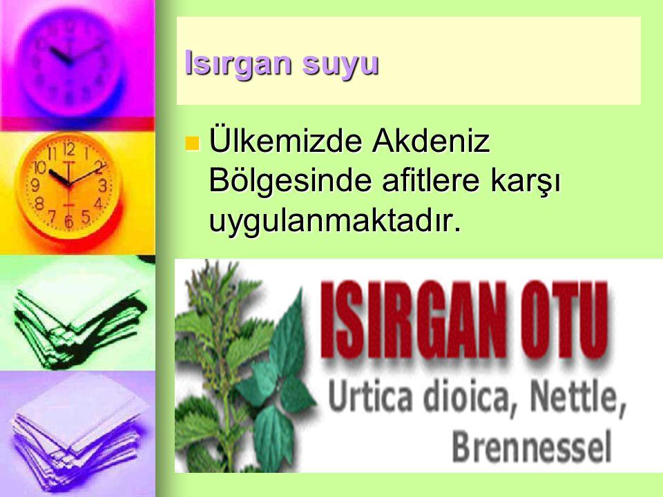 Isırgan suyu Ülkemizde Akdeniz Bölgesinde afitlere karşı uygulanmaktadır.